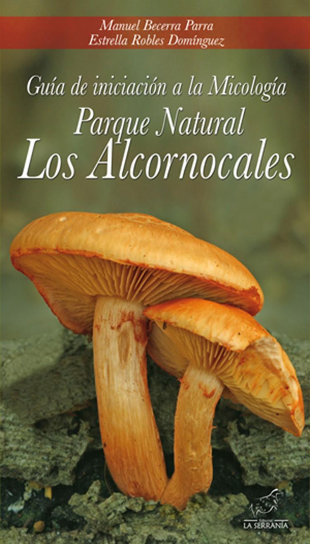 Portada de Guía de iniciación a la Micología. Parque Natural Los Alcornocales