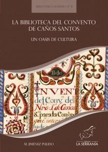 La biblioteca del convento de Caños Santos. Un oasis de cultura