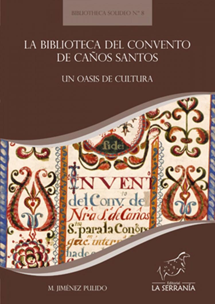 Portada de La biblioteca del convento de Caños Santos. Un oasis de cultura