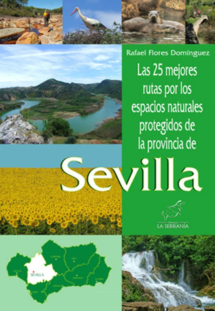 Portada de Las 25 mejores rutas por los espacios naturales protegidos de la provincia de Sevilla