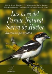 Las aves del Parque Natural Sierra de Huétor. Itinerarios y etnografía