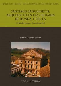 Santiago Sanguinetti, arquitecto en las ciudades de Ronda y Ceuta. El Modernismo y la modernidad