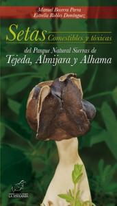 Portada: Setas comestibles y tóxicas del Parque Natural Sierras de Tejeda, Almijara y Alhama