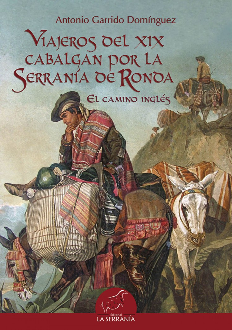 Portada de Viajeros del XIX cabalgan por la Serranía de Ronda. El camino inglés