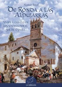 Portada: De Ronda a las Alpujarras. Viajes a caballo en los sesenta por el sur de España