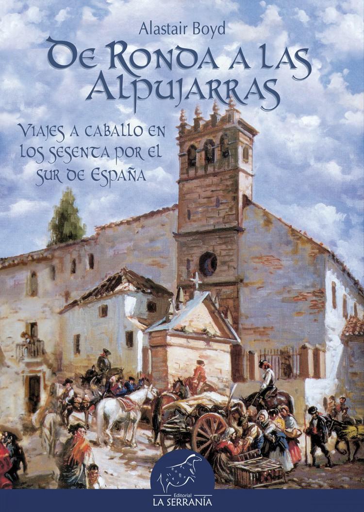 Portada de De Ronda a las Alpujarras. Viajes a caballo en los sesenta por el sur de España