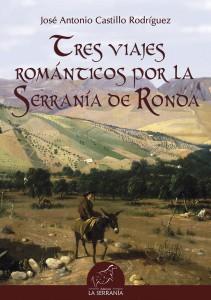 Portada: Tres viajes románticos por la Serranía de Ronda
