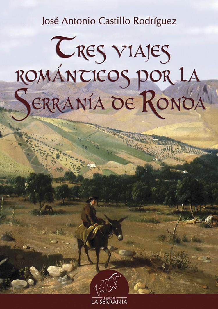 Portada de Tres viajes románticos por la Serranía de Ronda