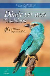 Dónde ver aves en Andalucía. 40 rutas imprescindibles