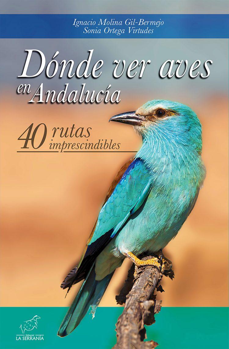 Portada de Dónde ver aves en Andalucía. 40 rutas imprescindibles