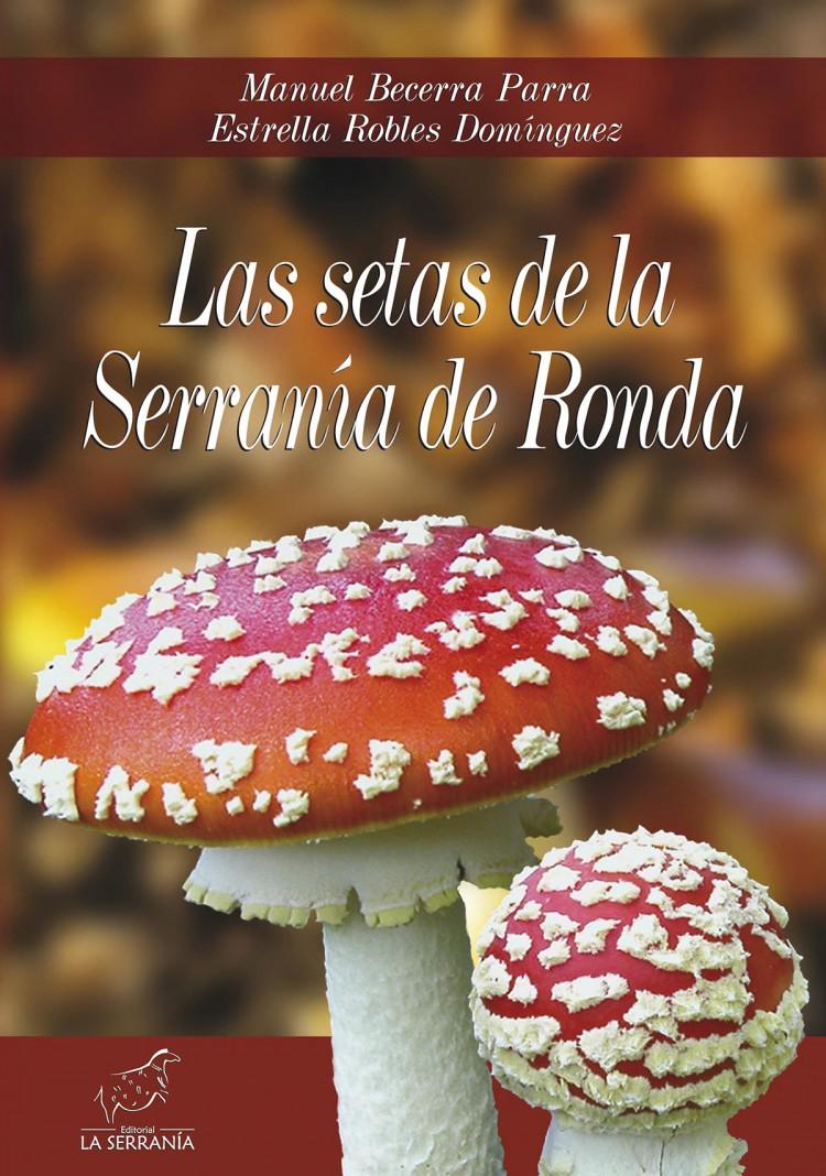 Portada de Las setas de la Serranía de Ronda (2ª ed.)