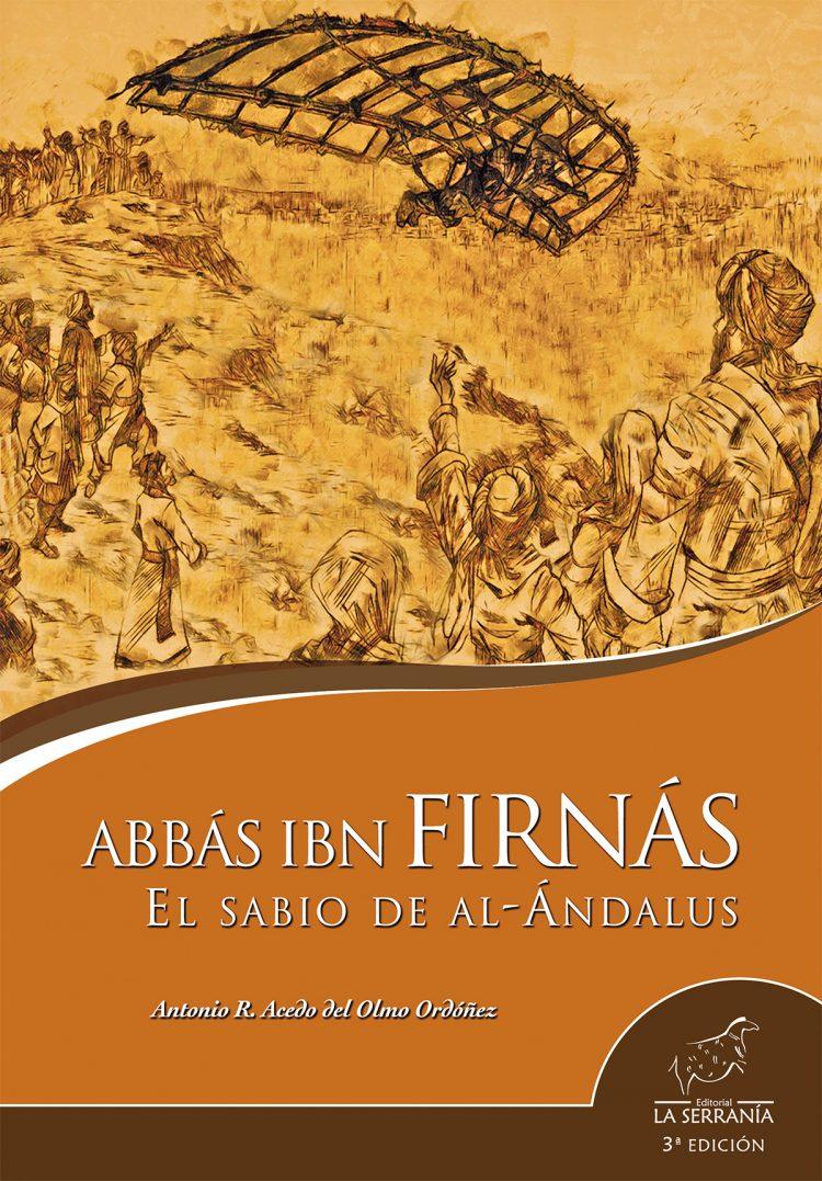 Portada de Abbás ibn Firnás. El sabio de al-Ándalus (3ª ed.)