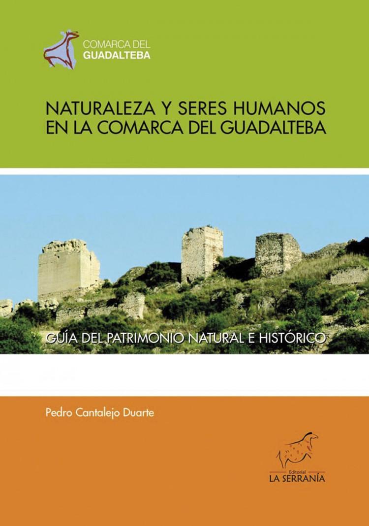 Portada de Naturaleza y seres humanos en la comarca del Guadalteba. Guía del patrimonio natural e histórico