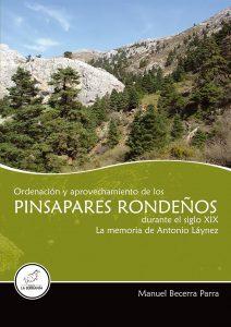 Portada: Ordenación y aprovechamiento de los pinsapares rondeños durante el siglo XIX. La memoria de Antonio Láynez