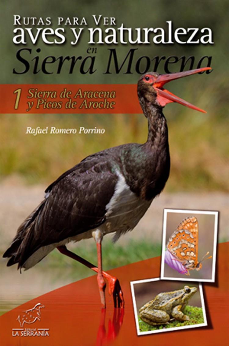 Portada de Rutas para ver aves y naturaleza en Sierra Morena. 1: Sierra de Aracena y Picos de Aroche