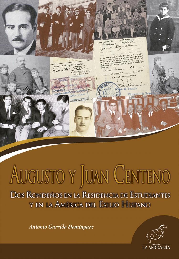 Portada de Augusto y Juan Centeno. Dos rondeños en la Residencia de Estudiantes y en la América del Exilio Hispano