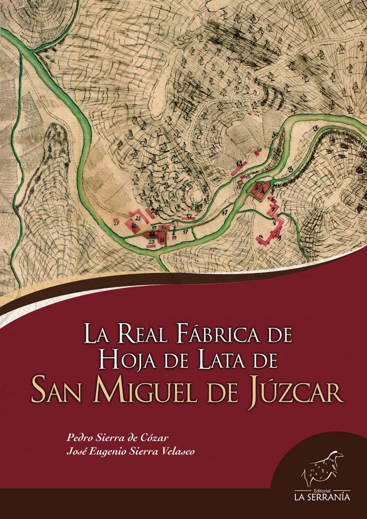 Portada de La Real Fábrica de Hoja de Lata de San Miguel de Júzcar