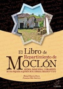 Portada: El Libro de Repartimiento de MOCLÓN. Historia, paisaje rural y poblamiento de una pequeña alquería de El Havaral (siglos XV y XVI)