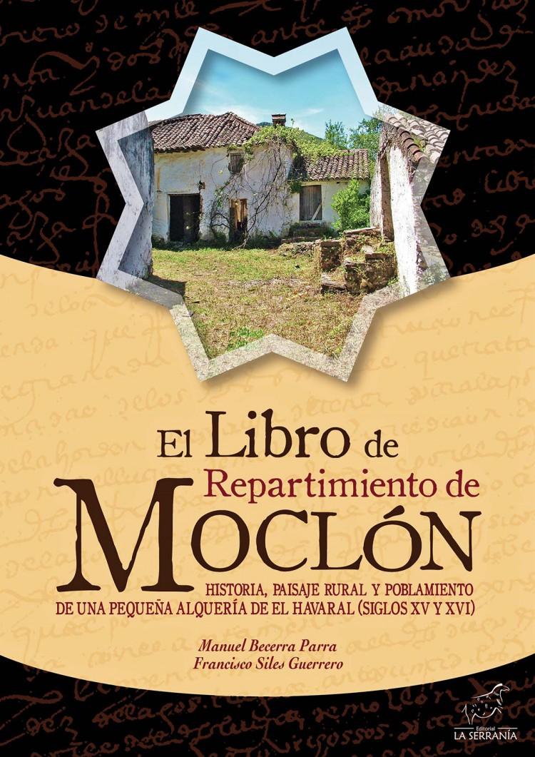 Portada de El Libro de Repartimiento de MOCLÓN. Historia, paisaje rural y poblamiento de una pequeña alquería de El Havaral (siglos XV y XVI)