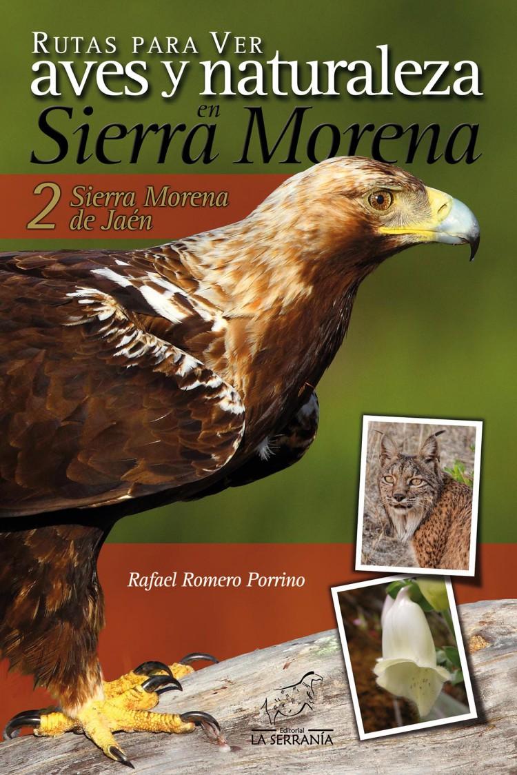 Portada de Rutas para ver aves y naturaleza en Sierra Morena. 2: Sierra Morena de Jaén