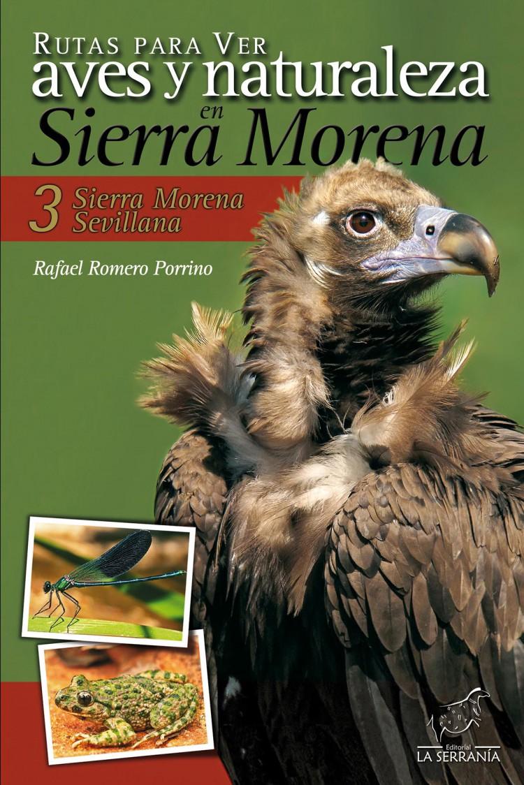 Portada de Rutas para ver aves y naturaleza en Sierra Morena. 3: Sierra Morena Sevillana