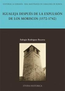 Portada: Igualeja después de la expulsión de los moriscos (1572-1742)