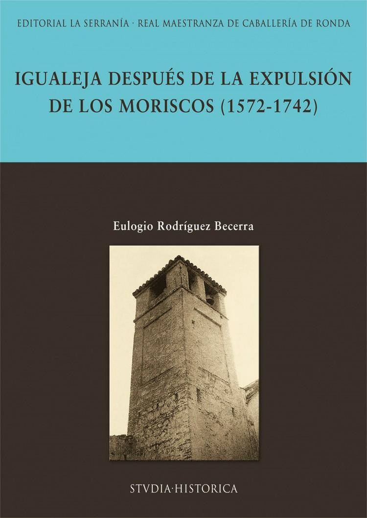 Portada de Igualeja después de la expulsión de los moriscos (1572-1742)