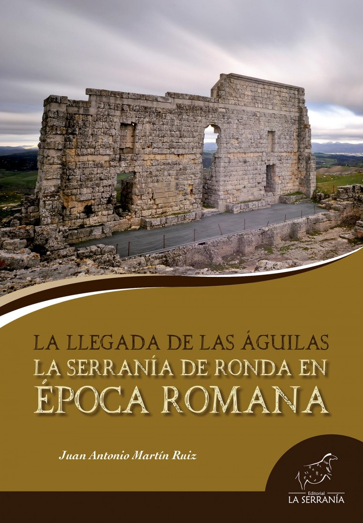 Portada de La Serranía de Ronda en época romana. La llegada de las águilas