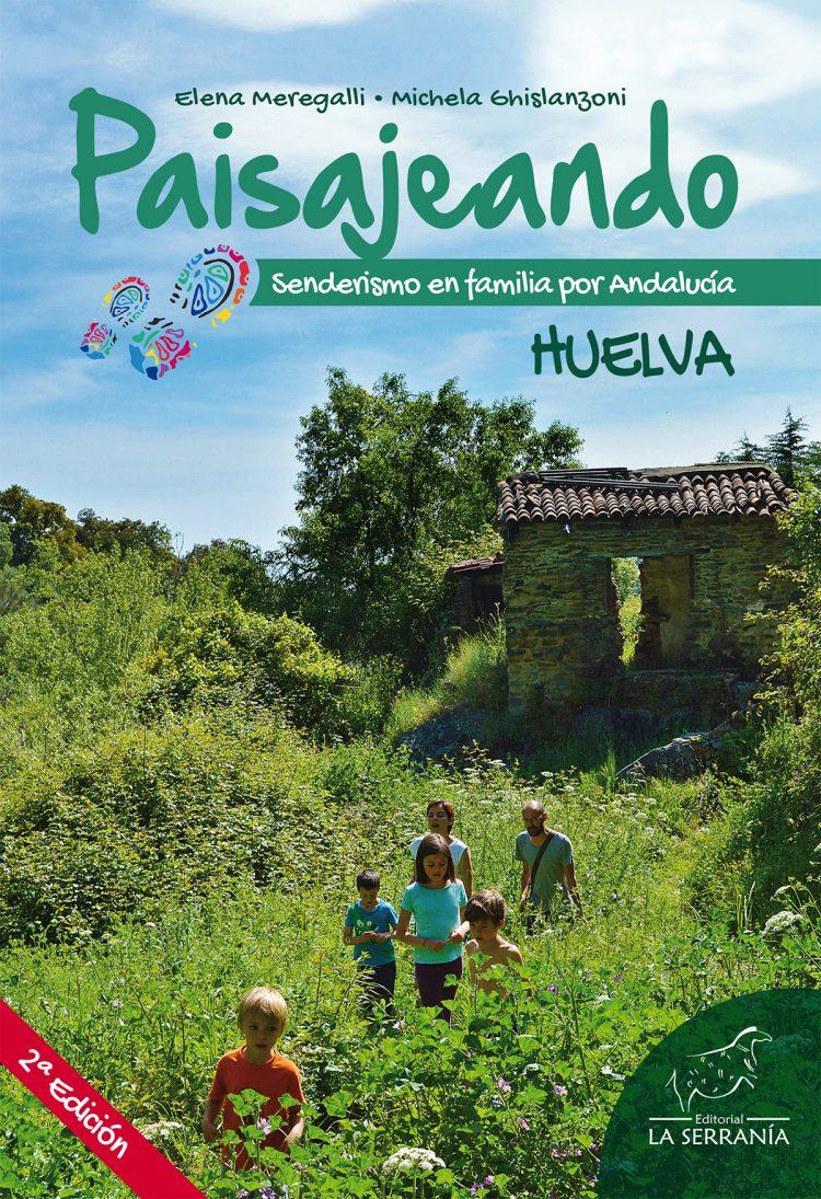 Portada de Paisajeando. Senderismo en familia por Andalucía. HUELVA (2ª ed.)