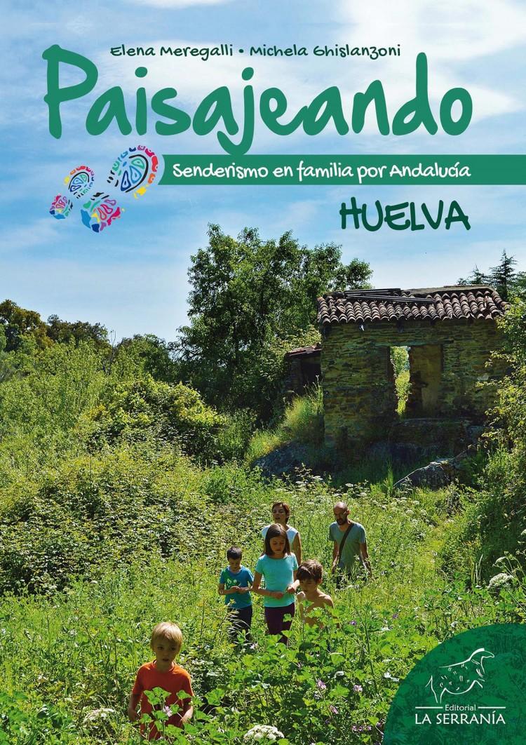 Portada de Paisajeando. Senderismo en familia por Andalucía. HUELVA
