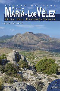 Parque Natural Sierra María-Los Vélez. Guía del excursionista