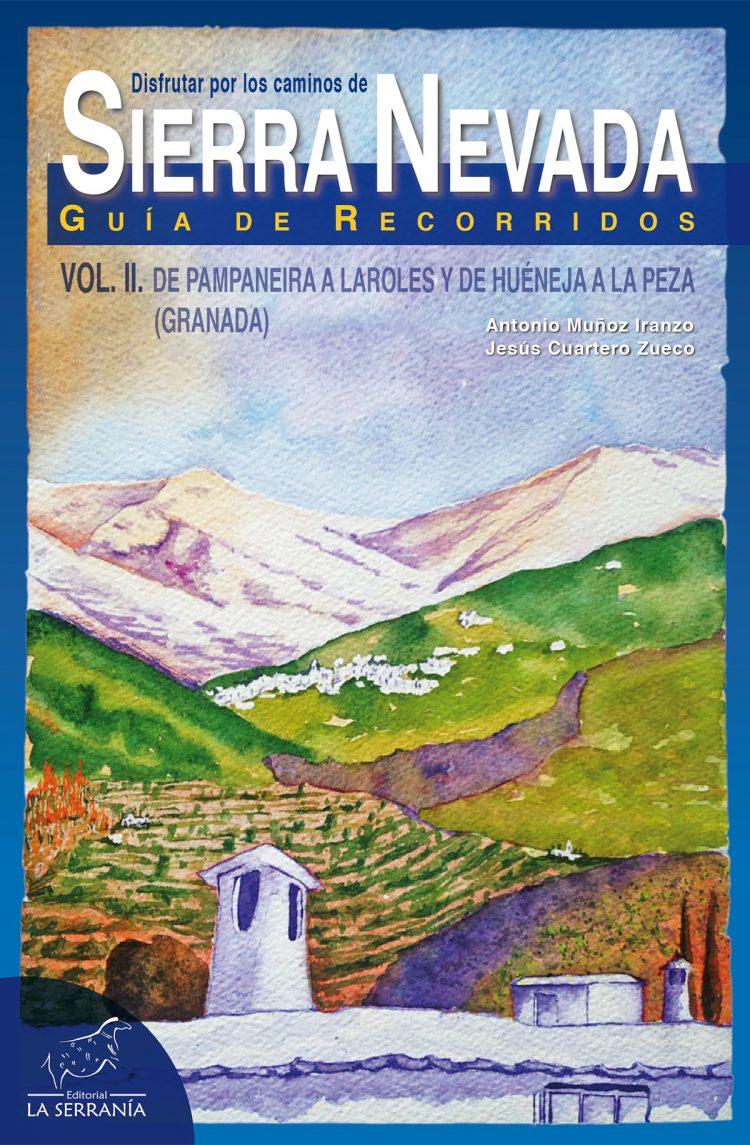 Portada de Disfrutar por los caminos de Sierra Nevada. Vol. II. De Pampaneira a Laroles y de Huéneja a La Peza (Granada)