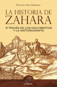 La Historia de Zahara a través de los documentos y la historiografía (2ª ed.)