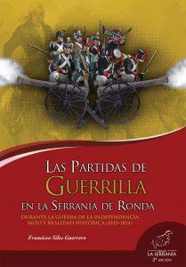 Las Partidas de Guerrilla en la Serranía de Ronda durante la Guerra de la Independencia. Mito y realidad histórica (1810-1814) – 2ª edición