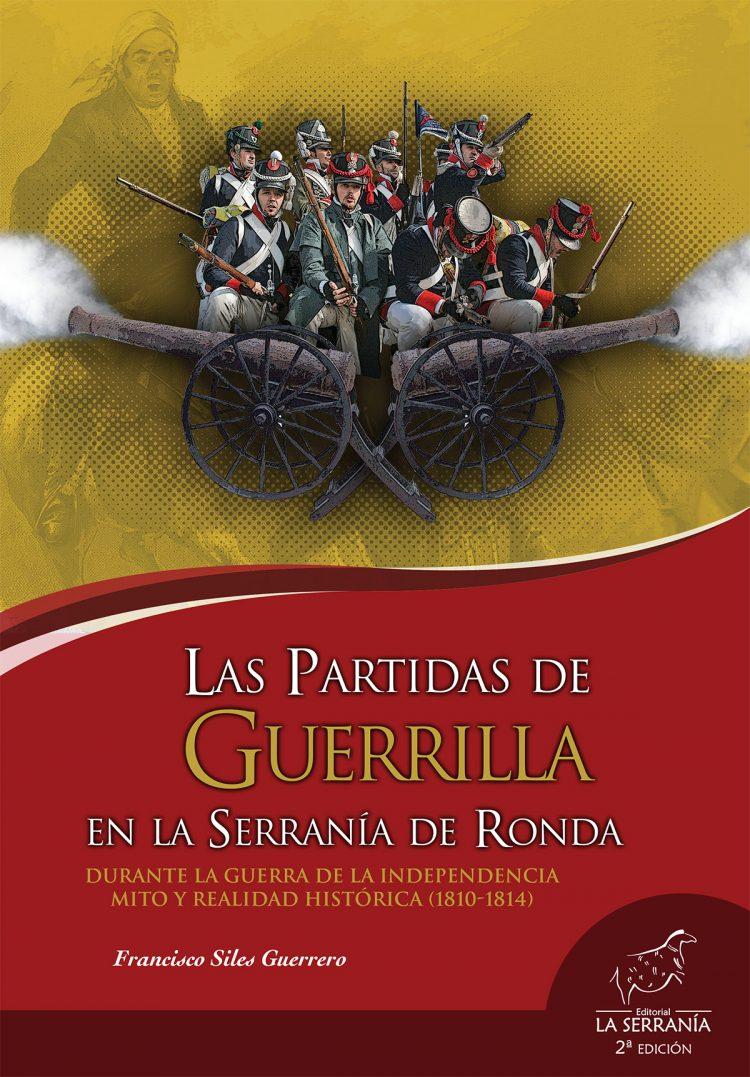 Portada de Las Partidas de Guerrilla en la Serranía de Ronda durante la Guerra de la Independencia. Mito y realidad histórica (1810-1814) – 2ª edición