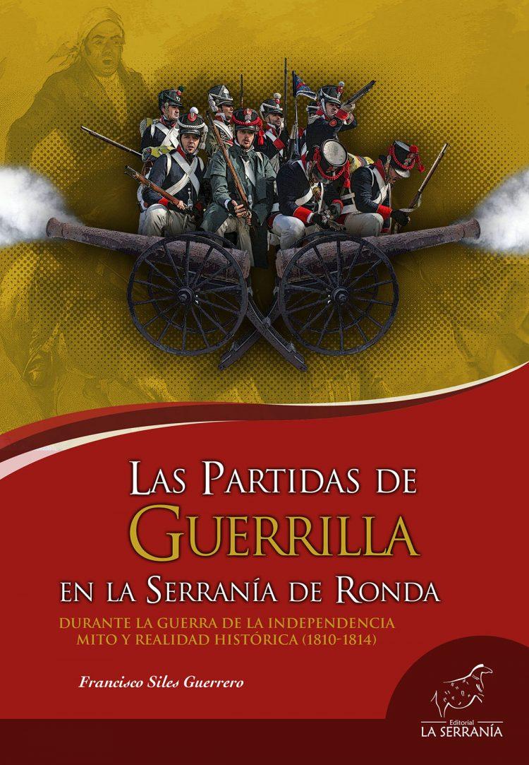 Portada de Las Partidas de Guerrilla en la Serranía de Ronda durante la Guerra de la Independencia. Mito y realidad histórica (1810-1814)