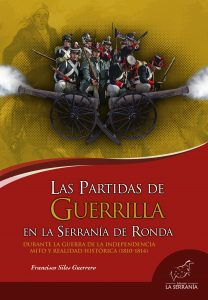 Las Partidas de Guerrilla en la Serranía de Ronda durante la Guerra de la Independencia. Mito y realidad histórica (1810-1814)