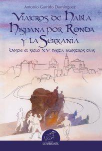 Viajeros de habla hispana por Ronda y la Serranía. Desde el siglo XV hasta nuestros días