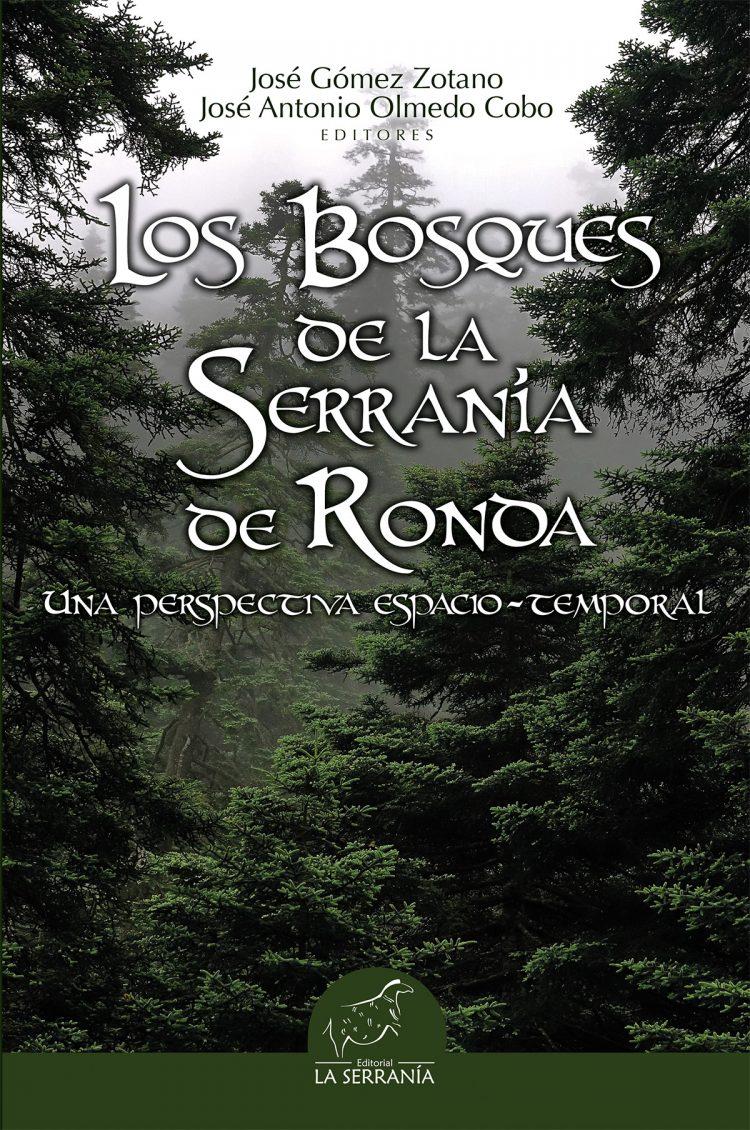 Portada de Los bosques de la Serranía de Ronda. Una perspectiva espacio-temporal