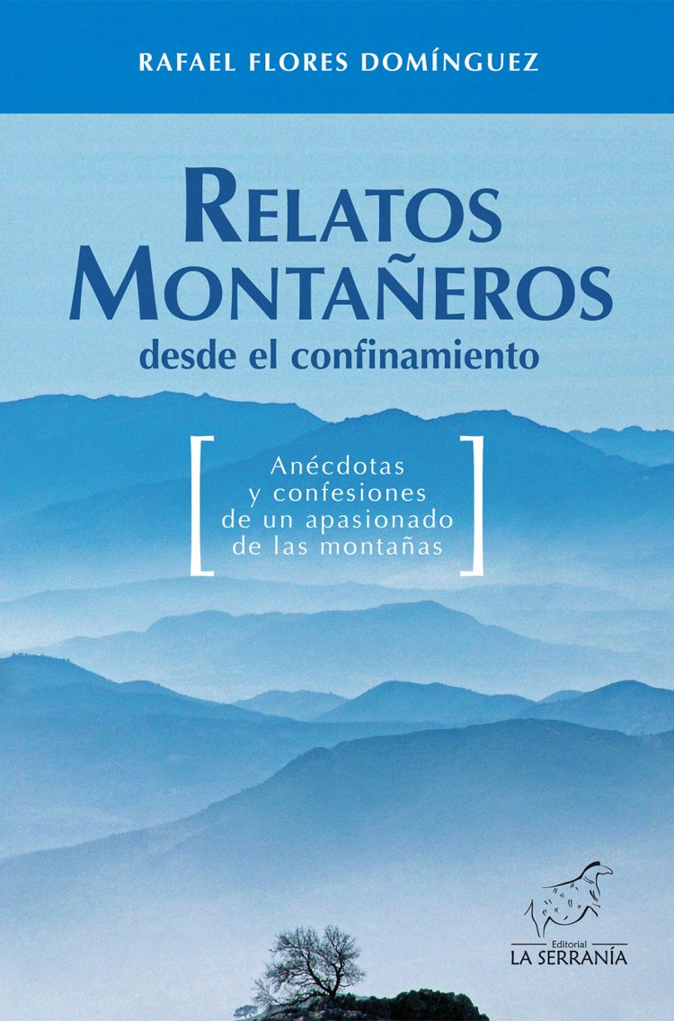 Portada de Relatos montañeros desde el confinamiento. Anécdotas y confesiones de un apasionado de las montañas