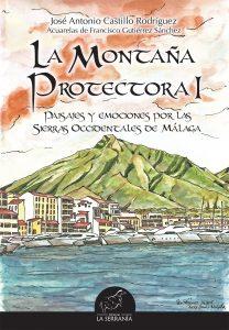La montaña protectora I. Paisajes y emociones por las sierras occidentales de Málaga